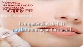 I Fórum de Harmonização Orofacial CROPR – Competências do CD na Harmonização Orofacial